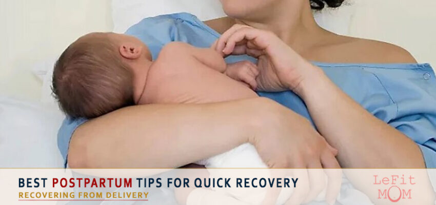 Postpartum Recovery: Best Postpartum Tips For Quick Recovery