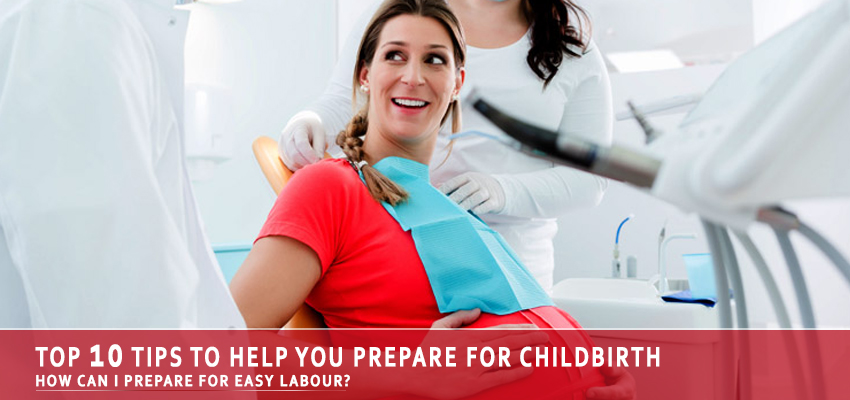 Top 10 Tips to Help You Prepare for Childbirth and Labor
