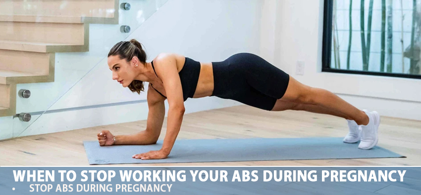 When To Stop Working Your Abs During Pregnancy