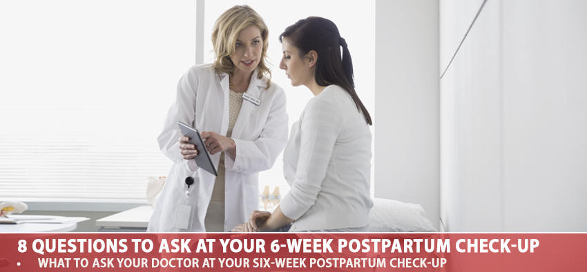 8 Questions To Ask At Your 6-Week Postpartum Check-up